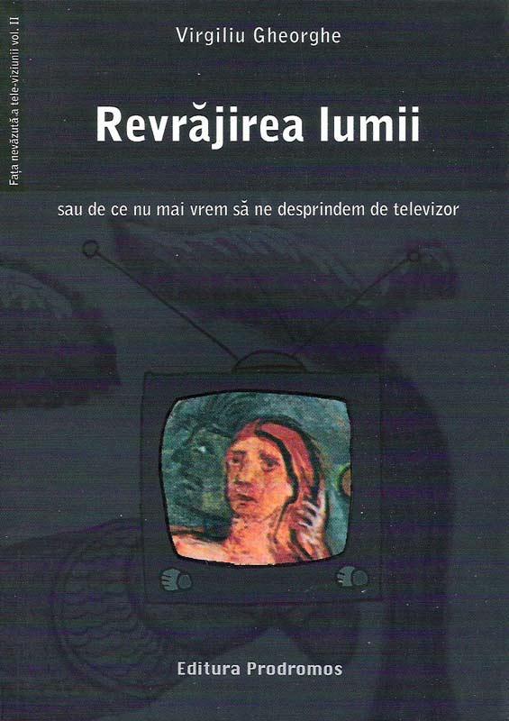 Faţa nevăzută a televiziunii – Virgiliu Gheorghe
