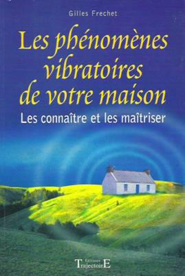 Fenomenele vibratorii ale casei noastre – Gilles Frechet